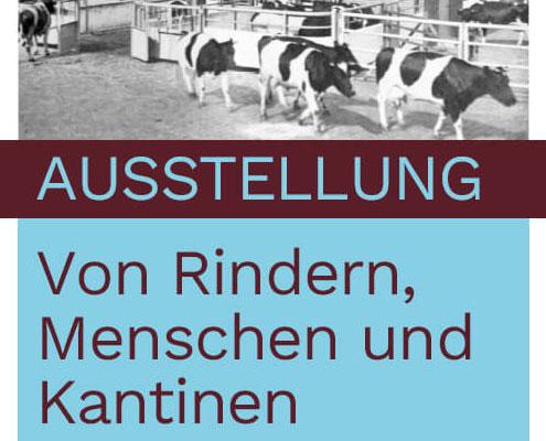 Ausstellung_Von-Rindern,-Menschen-und-Kantinen